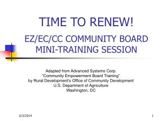 TIME TO RENEW! EZ/EC/CC COMMUNITY BOARD MINI-TRAINING SESSION