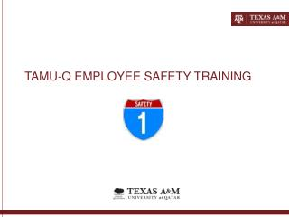 TAMU-Q EMPLOYEE SAFETY TRAINING