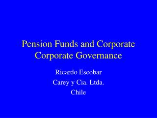 Pension Funds and Corporate Corporate Governance
