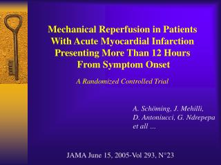 Mechanical Reperfusion in Patients  With Acute Myocardial Infarction  Presenting More Than 12 Hours  From Symptom Onset
