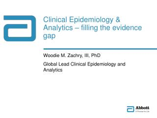 Clinical Epidemiology & Analytics – filling the evidence gap