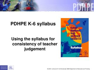 PDHPE K-6 syllabus  Using the syllabus for consistency of teacher judgement