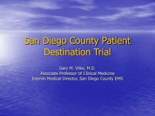 San Diego County Patient Destination Trial