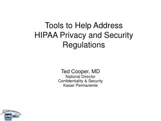 Tools to Help Address  HIPAA Privacy and Security Regulations