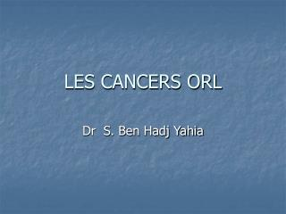 LES CANCERS ORL