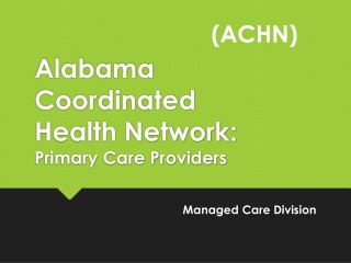 Alabama Coordinated  Health Network: Primary Care Providers