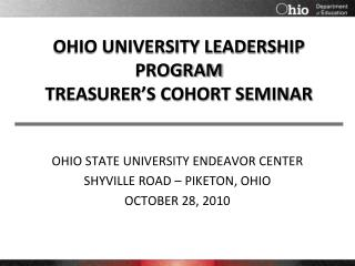 OHIO UNIVERSITY LEADERSHIP PROGRAM TREASURER'S COHORT SEMINAR