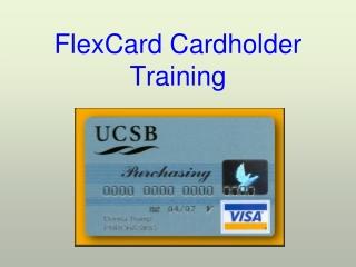 FlexCard Cardholder Training