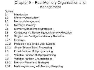 Chapter 9 – Real Memory Organization and Management