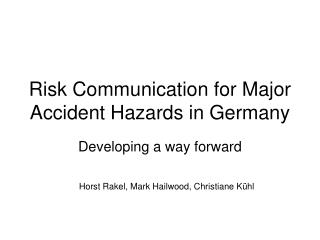 Risk Communication for Major Accident Hazards in Germany