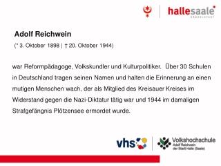Adolf Reichwein (* 3. Oktober 1898   † 20. Oktober 1944)
