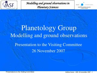 Planetology Group Modelling and ground observations