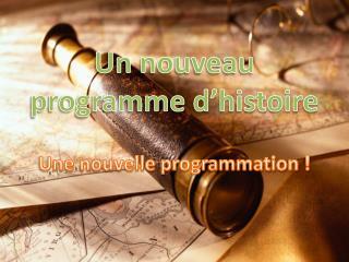 Un nouveau programme d'histoire