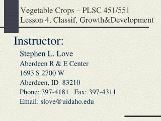 Vegetable Crops – PLSC 451/551 Lesson 4, Classif, Growth&Development