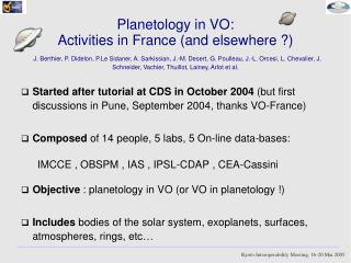 Started after tutorial at CDS in October 2004  (but first discussions in Pune, September 2004, thanks VO-France)