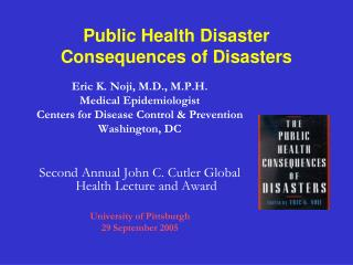 Public Health Disaster Consequences of Disasters