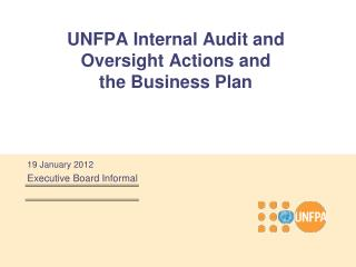 UNFPA Internal Audit and Oversight Actions and  the Business Plan