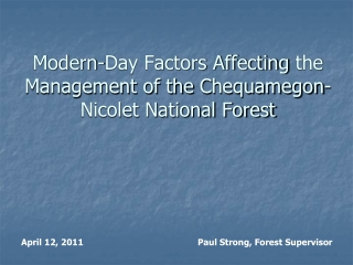 Modern-Day Factors Affecting  the Management of the  Chequamegon -Nicolet National Forest