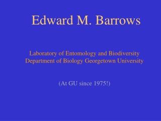 Edward M. Barrows Laboratory of Entomology and Biodiversity