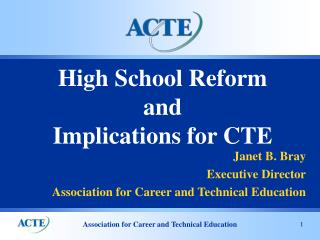 High School Reform  and  Implications for CTE