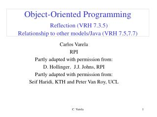 Object-Oriented Programming Reflection (VRH 7.3.5) Relationship to other models/Java (VRH 7.5,7.7)