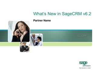 What's New in SageCRM v6.2