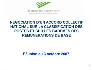 NEGOCIATION D UN ACCORD COLLECTIF NATIONAL SUR LA CLASSIFICATION DES POSTES ET SUR LES BAREMES DES REMUNERATIONS DE BASE