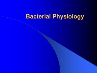Bacterial Physiology