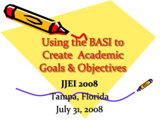 Using the BASI to Create Academic Goals & Objectives