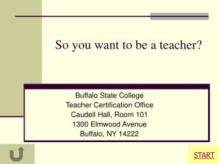 So you want to be a teacher?
