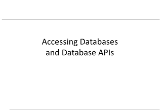 Accessing Databases  and Database APIs