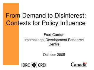 From Demand to Disinterest: Contexts for Policy Influence