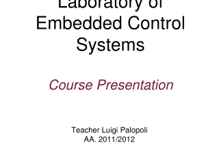 Laboratory of  Embedded Control Systems Course Presentation