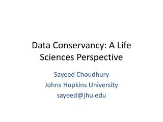 Data Conservancy: A Life Sciences Perspective