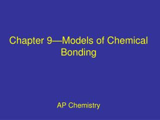 Chapter 9—Models of Chemical Bonding