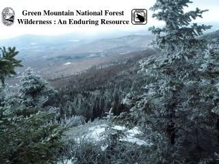 Green Mountain National Forest Wilderness : An Enduring Resource