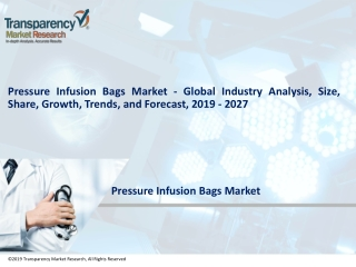 Pressure Infusion Bags Market Trends Size Share Analysis Forecast 2027 – TMR