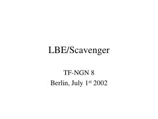 LBE/Scavenger