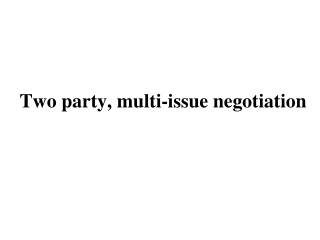 Two party, multi-issue negotiation