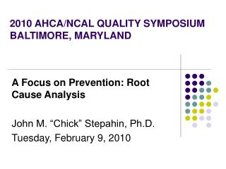 2010 AHCA/NCAL QUALITY SYMPOSIUM  BALTIMORE, MARYLAND