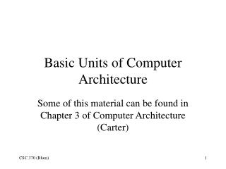 Basic Units of Computer Architecture