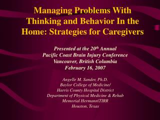 Managing Problems With Thinking and Behavior In the Home: Strategies for Caregivers