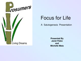 Focus for Life A Salutogenesis  Presentation