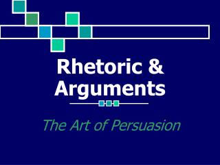 Rhetoric & Arguments