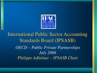 International Public Sector Accounting Standards Board (IPSASB)