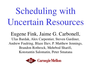 Scheduling with Uncertain Resources