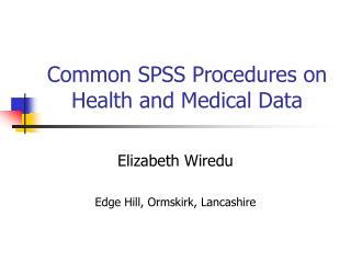 Common SPSS Procedures on Health and Medical Data