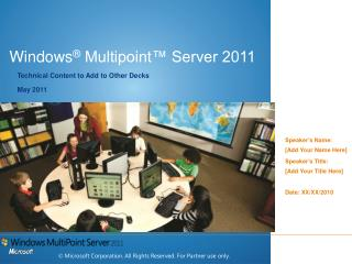 Windows ®  Multipoint™ Server 2011