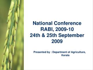 National Conference  RABI, 2009-10 24th & 25th September 2009