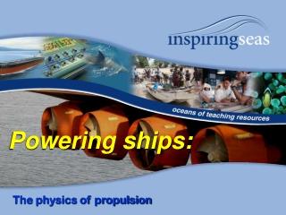 Powering ships: